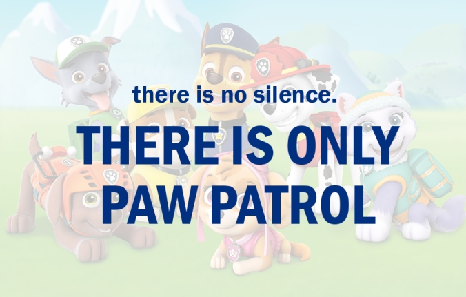 Only Paw Patrol